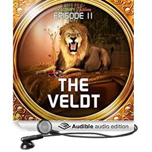 The Veldt (Dramatized): Bradbury Thirteen: Episode 11