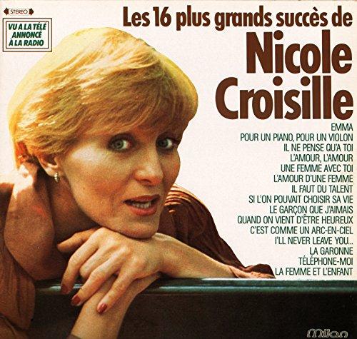 """Les 16 Plus Grands Succès de Nicole Croisille (Vinyle, album 33 tours 12"""") Milan / SPI SLP 70 , 1980 - Emma - Pour un Piano , pour un Violon - il ne pense qu'à Toi ( Parlez-Moi de Lui) - L'Amour , l'Amour - Une Femme avec Toi - L'Amour d'une Femme - il faut du Talent - Si l'on pouvait choisir sa Vie - Le Garçon que j'aimais - Quand on vient d'être Heureux - C'est comme une Arc-en-Ciel - I'll never leave You - La Garonne - Téléphone-Moi - La Femme et l'Enfant"""