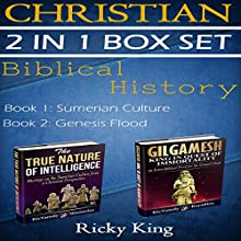 Gilgamesh and Sumerian 2-in-1 Christian Box Set: Biblical History: The True Nature of Intelligence; Gilgamesh: King in Quest of Immortality (       UNABRIDGED) by Ricky King Narrated by Trevor Clinger