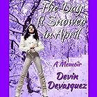 The Day It Snowed in April: A Memoir Hörbuch von Devin Devasquez Gesprochen von: Devin Devasquez