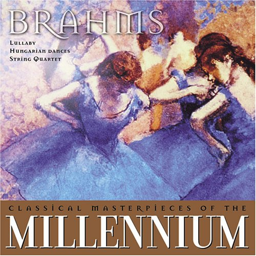 Classical Masterpieces of the Millennium: Brahms