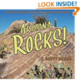 Arizona Rocks!: A Guide to Geologic Sites in the Grand Canyon State
