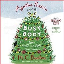 Agatha Raisin and the Busy Body: Agatha Raisin, Book 21 | Livre audio Auteur(s) : M. C. Beaton Narrateur(s) : Penelope Keith