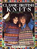 img - for Classic British Knits : 40 Traditional Patterns from England, Scotland and Ireland book / textbook / text book