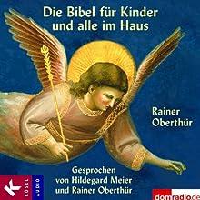 Die Bibel für Kinder und alle im Haus (       ABRIDGED) by Rainer Oberthür Narrated by Hildegard Meier