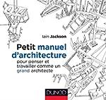 Petit manuel d'architecture - Pour pe...