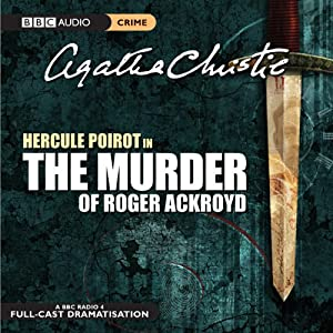 The Murder of Roger Ackroyd (Dramatised) | [Agatha Christie]