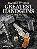 img - for Massad Ayoob's Greatest Handguns of the World Volume II book / textbook / text book