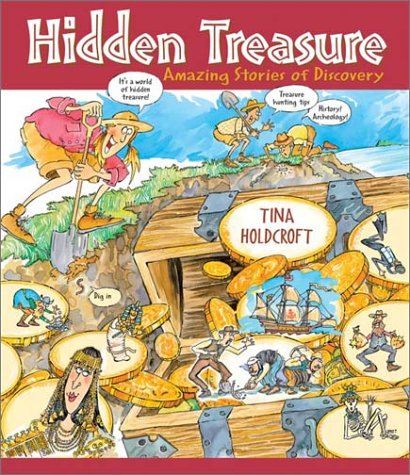 Hidden Treasures: Amazing Stories of Discovery (Hidden! Series)