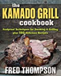 Kamado Grill Cookbook, The: Foolproof...