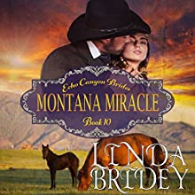 Montana Miracle: Echo Canyon Brides, Book 10 Audiobook by Linda Bridey Narrated by Lawrence D. Yaklin
