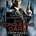 The Conquering Dark: Crown & Key Audiobook by Clay Griffith, Susan Griffith Narrated by Nicholas Guy Smith
