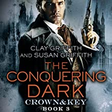 The Conquering Dark: Crown & Key (       UNABRIDGED) by Clay Griffith, Susan Griffith Narrated by Nicholas Guy Smith