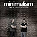 Minimalism: Live a Meaningful Life (       UNABRIDGED) by Joshua Fields Millburn, Ryan Nicodemus Narrated by Simon Whistler