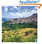 Belle Sicile: Sicile : L'Ile Du Solei...