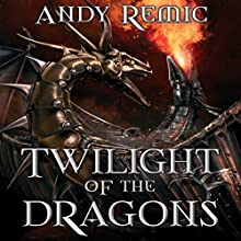 Twilight of the Dragons: The Blood Dragon Empire, Book 2 Audiobook by Andy Remic Narrated by Barnaby Edwards