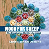 Wood for Sheep: The Unauthorized Settlers Cookbook