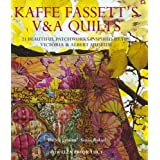 Kaffe Fassett's V & A Quilts: 23 Beautiful Patchworks Inspired by the Victoria & Albert Museum: 23 Beautiful Patchworks Inspired by the Victoria and Albert Museumby Kaffe Fassett