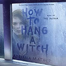 How to Hang a Witch Audiobook by Adriana Mather Narrated by Adriana Mather