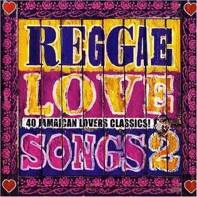 Vol. 2-Reggae Love Songs