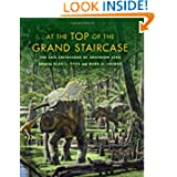 At the Top of the Grand Staircase: The Late Cretaceous of Southern Utah (Life of the Past)