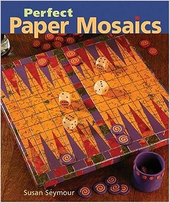 Perfect Paper Mosaics written by Susan Seymour
