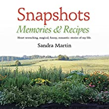 Snapshots: Memories and Recipes | Livre audio Auteur(s) : Sandra Martin Narrateur(s) : Tiffany D. Wilson