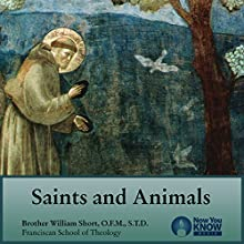Saints and Animals Lecture by Br. William Short OFM STL STD Narrated by Br. William Short OFM STL STD