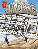 The Wright Brothers and the Airplane (Inventions and Discovery series) (Graphic Library: Inventions and Discovery)