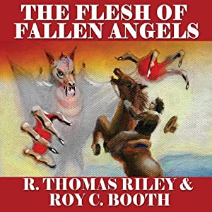The Flesh of Fallen Angels: A Horror Western Novella | [Roy C. Booth, R. Thomas Riley]