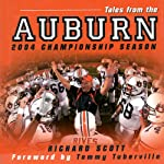 Tales from the Auburn 2004 Championship Season: An Inside Look at a Perfect Season | Richard Scott