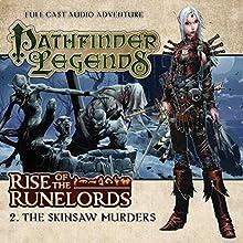 Pathfinder Legends - Rise of the Runelords 1.2 The Skinsaw Murders (       UNABRIDGED) by Cavan Scott Narrated by Ian Brooker, Trevor Littledale, Stewart Alexander, Kerry Skinner