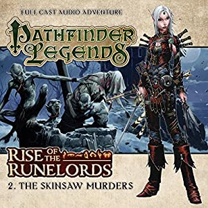Pathfinder Legends - Rise of the Runelords 1.2 The Skinsaw Murders Audiobook