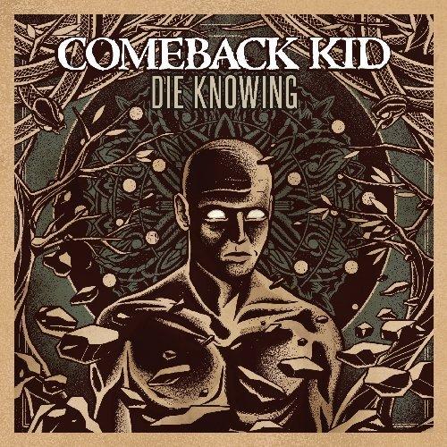 Die Knowing by Comeback Kid (2014-03-02)