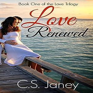 Love Renewed (Love Trilogy Book 1) Audiobook