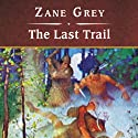 The Last Trail (       UNABRIDGED) by Zane Grey Narrated by Michael Prichard