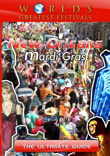 World's Greatest Festivals  The Ultimate Guide to New Orleans Mardi Gras [DVD] [2012] [NTSC]