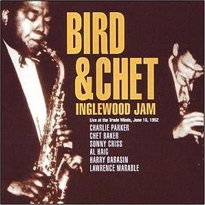 Bird & Chet: Inglewood Jam