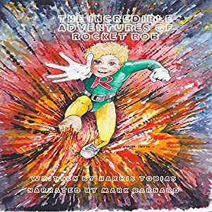 The Incredible Adventures of Rocket Bob Audiobook