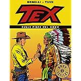 Tex. Sulle piste del norddi Gianluigi Bonelli