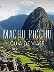 Machu Picchu Gu�a de Viaje (Spanish E...
