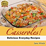 Casseroles (Quick And Easy Everyday Dinner Casseroles Book 1)