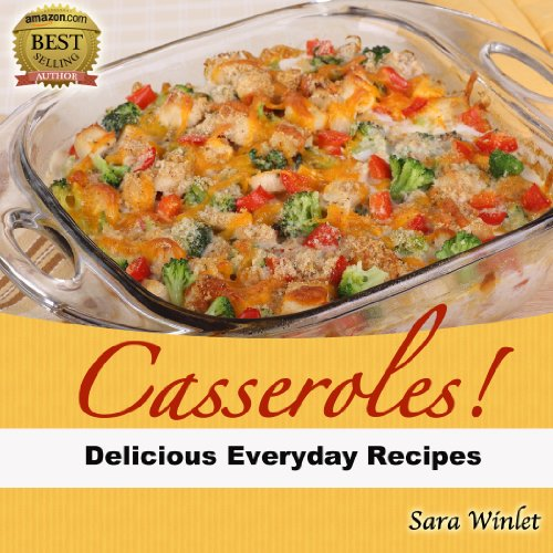 Free Kindle Book : Casseroles (Quick And Easy Everyday Dinner Casseroles Book 1)