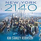 New York 2140 Audiobook by Kim Stanley Robinson Narrated by Caitlin Kelly, Christopher Ryan Grant, Jay Snyder, Michael Crouch, Peter Ganim, Robert Blumenfeld, Robin Miles