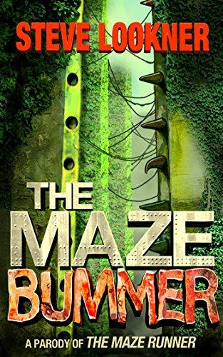 Steve Lookner - The Maze Bummer: A Parody of The Maze Runner (English Edition)