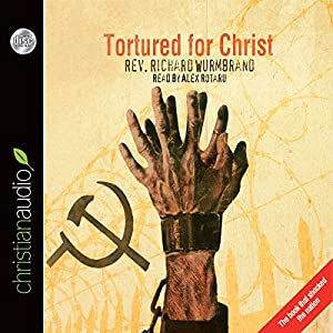 Tortured for Christ Hörbuch