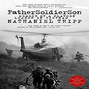 Father, Soldier, Son: Memoir of a Platoon Leader In Vietnam Audiobook