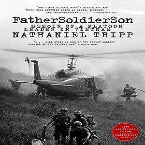 Father, Soldier, Son: Memoir of a Platoon Leader In Vietnam Audiobook