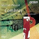 Combray: Auf der Suche nach der verlorenen Zeit | Marcel Proust