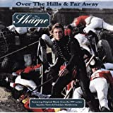 Over the Hills and Far Away: The Music of Sharpe [SOUNDTRACK]by Dominic Muldowney